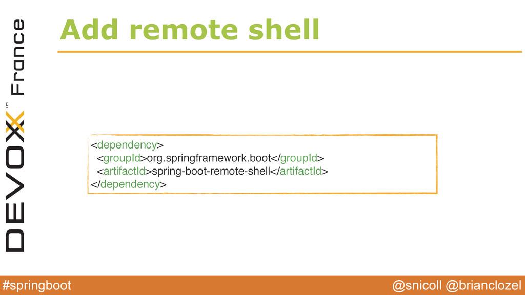 @snicoll @brianclozel #springboot Add remote sh...