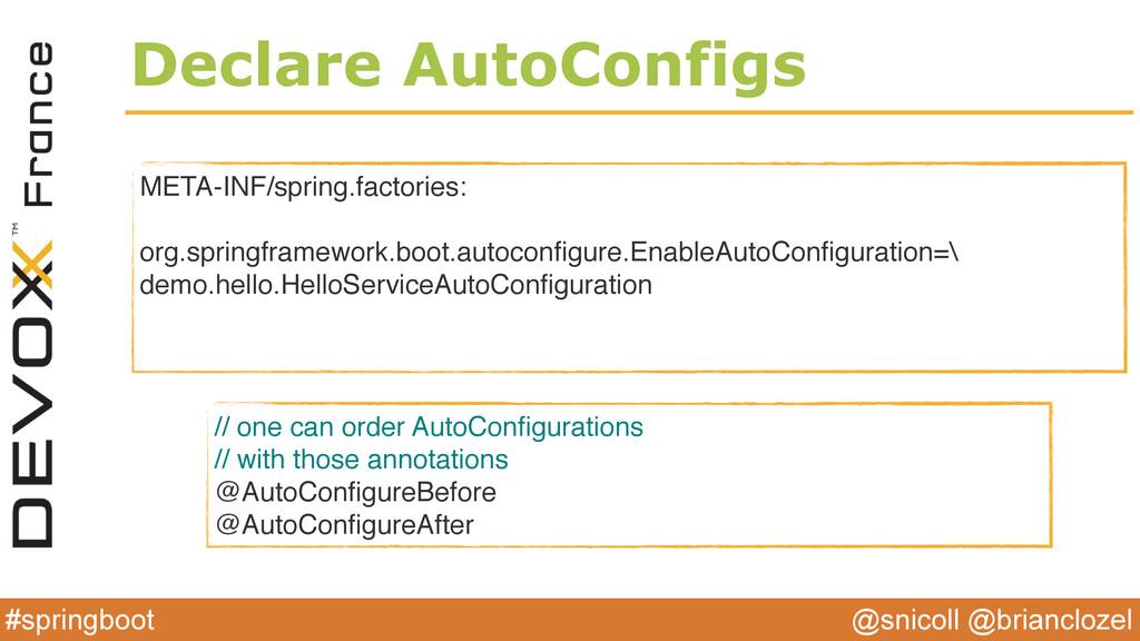 @snicoll @brianclozel #springboot Declare AutoC...