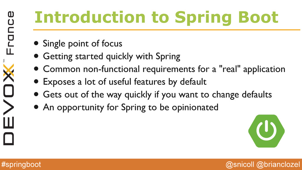 @snicoll @brianclozel #springboot Introduction ...