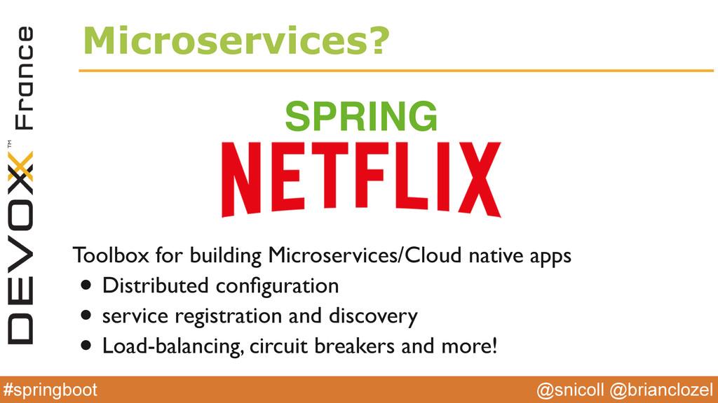 @snicoll @brianclozel #springboot Microservices...
