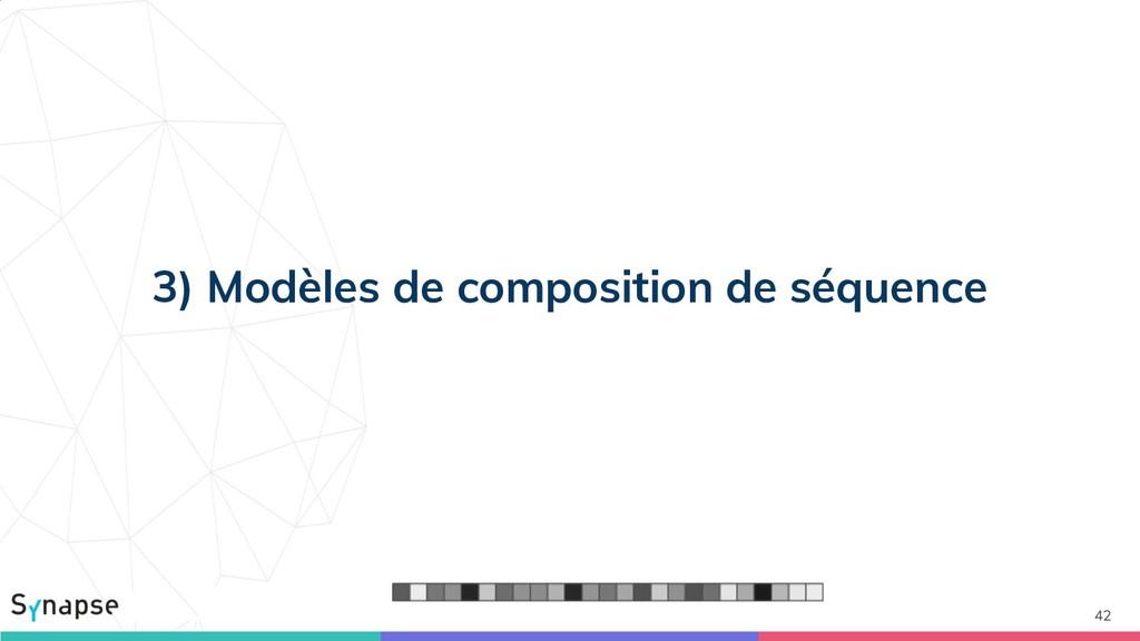 42 3) Modèles de composition de séquence