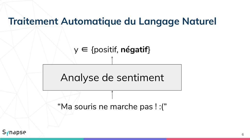 "6 Analyse de sentiment y ∈ {positif, négatif} ""..."