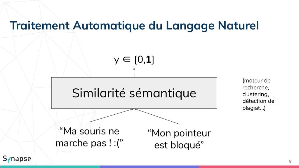 """8 Similarité sémantique y ∈ [0,1] """"Ma souris ne..."""
