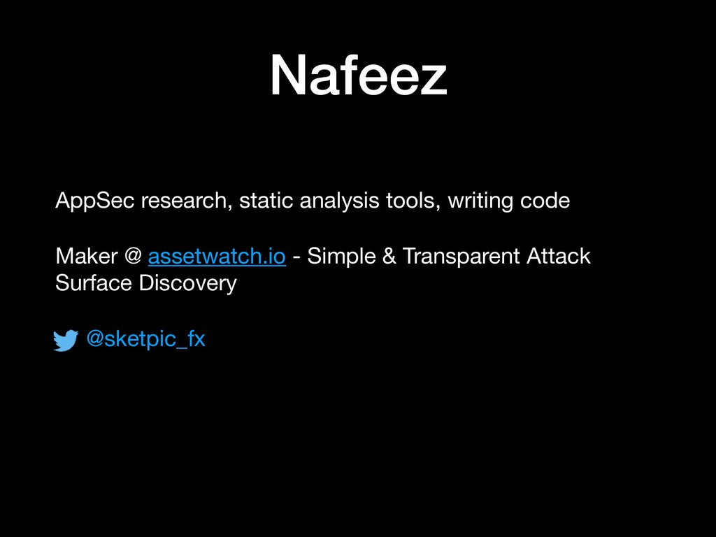 Nafeez AppSec research, static analysis tools, ...