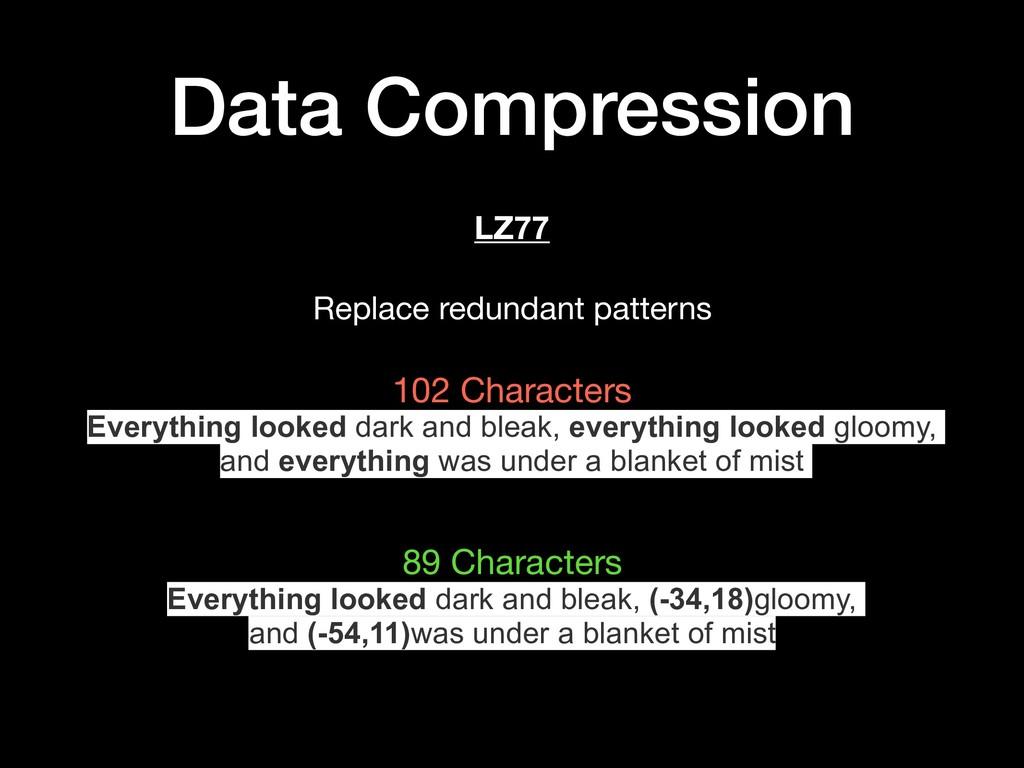 Data Compression LZ77 Replace redundant pattern...