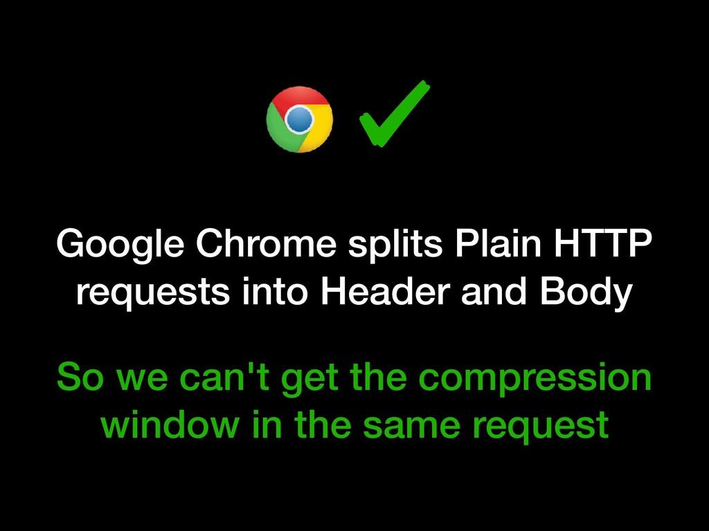 Google Chrome splits Plain HTTP requests into H...