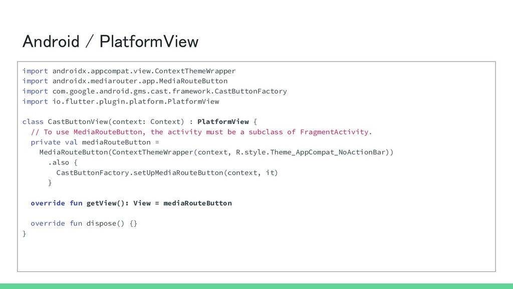 Android / PlatformView import androidx.appcomp...