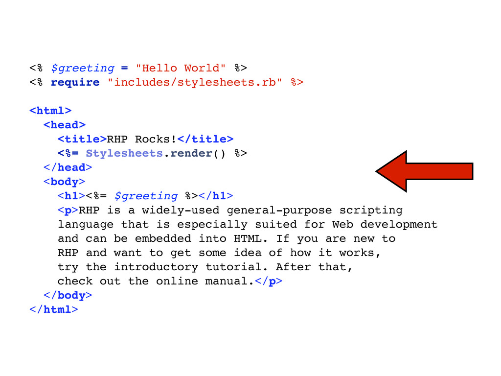 "<% $greeting = ""Hello World"" %> <% require ""inc..."