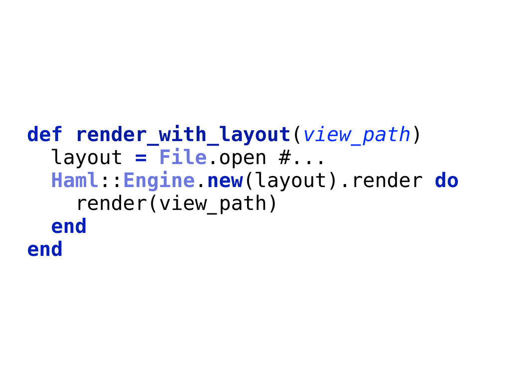 def render_with_layout(view_path) layout = File...