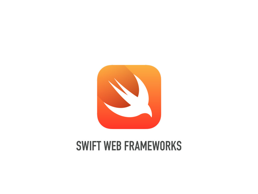 SWIFT WEB FRAMEWORKS