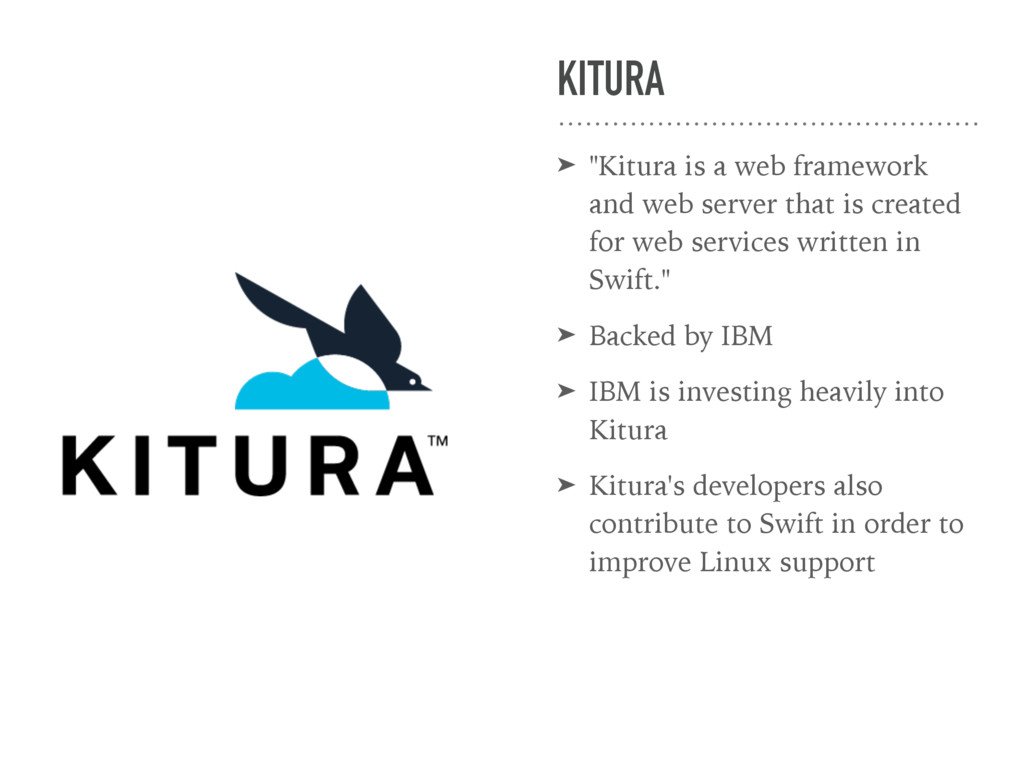 "KITURA ➤ ""Kitura is a web framework and web ser..."