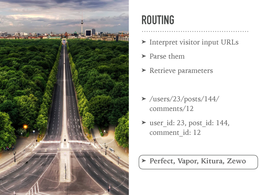 ROUTING ➤ Interpret visitor input URLs ➤ Parse ...