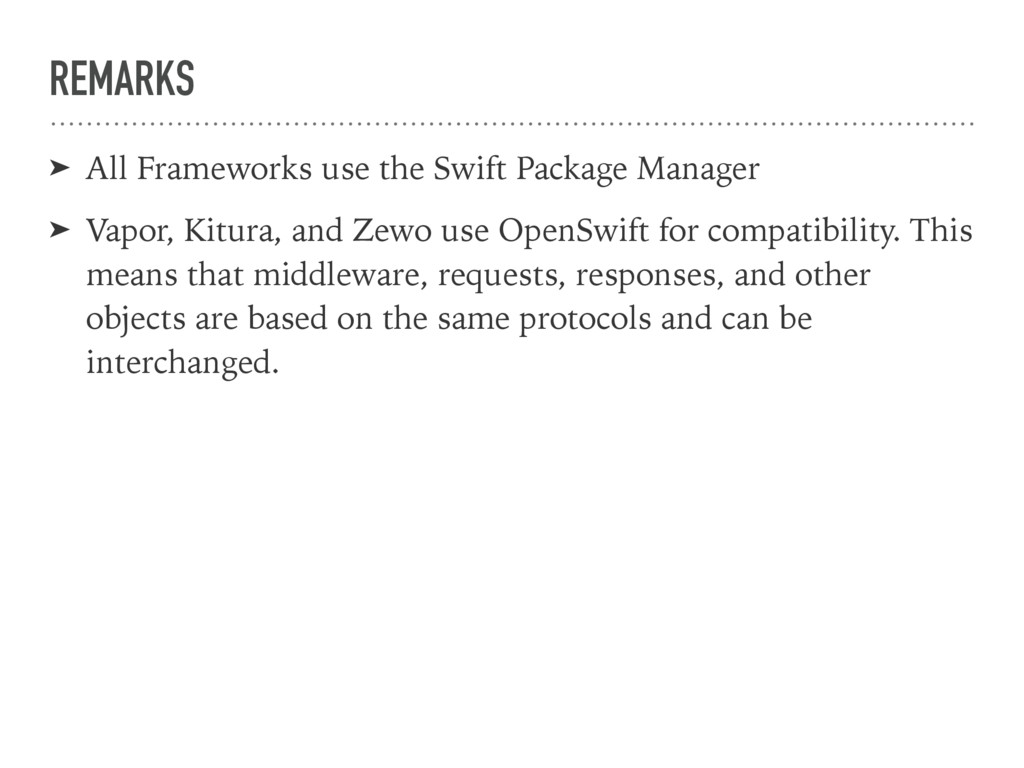 REMARKS ➤ All Frameworks use the Swift Package ...