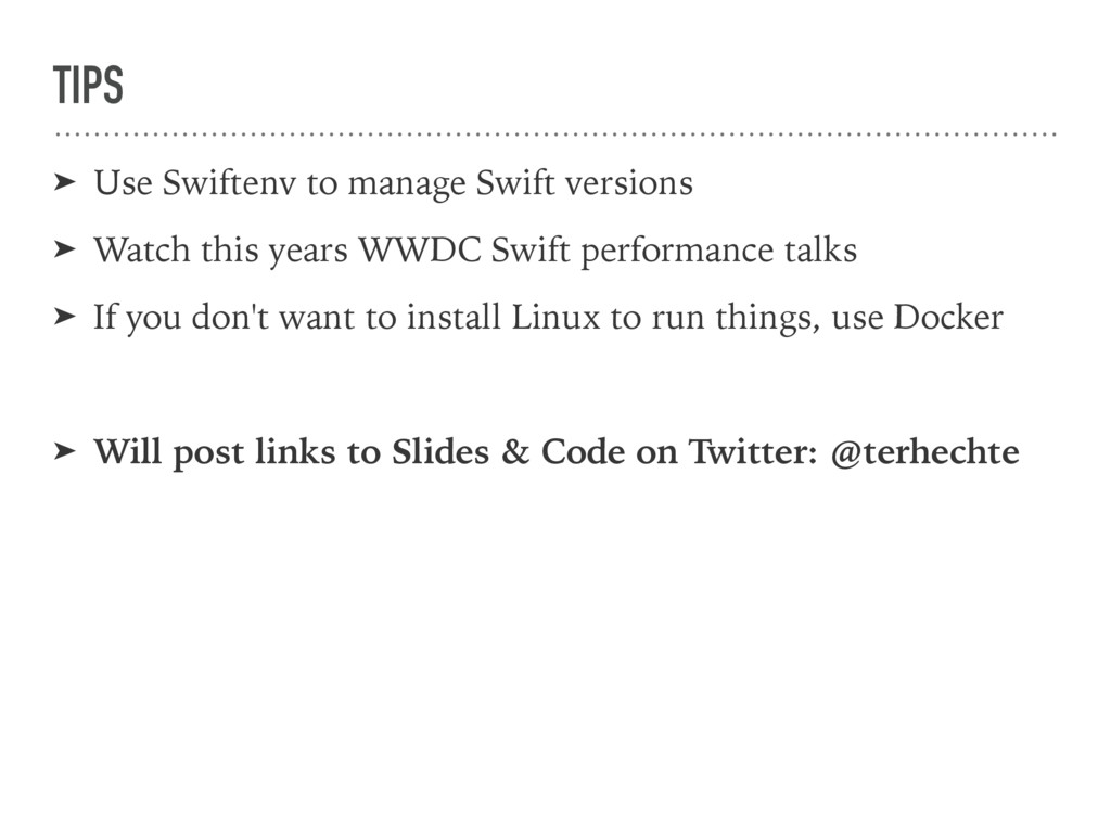 TIPS ➤ Use Swiftenv to manage Swift versions ➤ ...