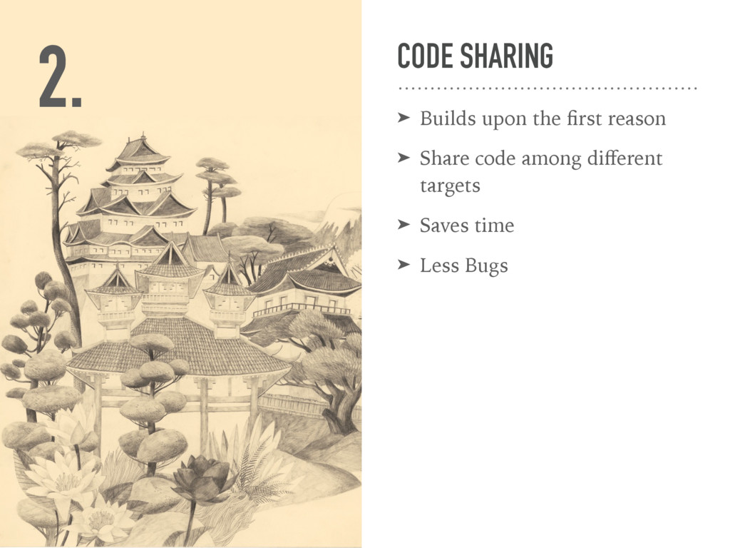 CODE SHARING ➤ Builds upon the first reason ➤ Sh...