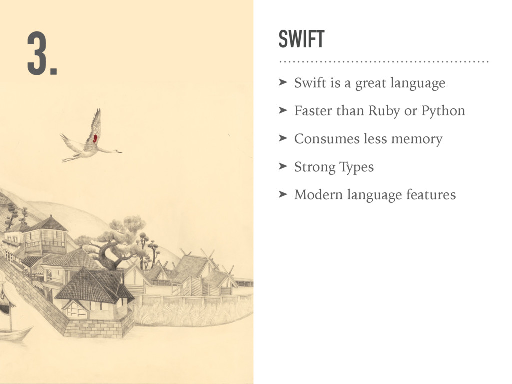 SWIFT ➤ Swift is a great language ➤ Faster than...