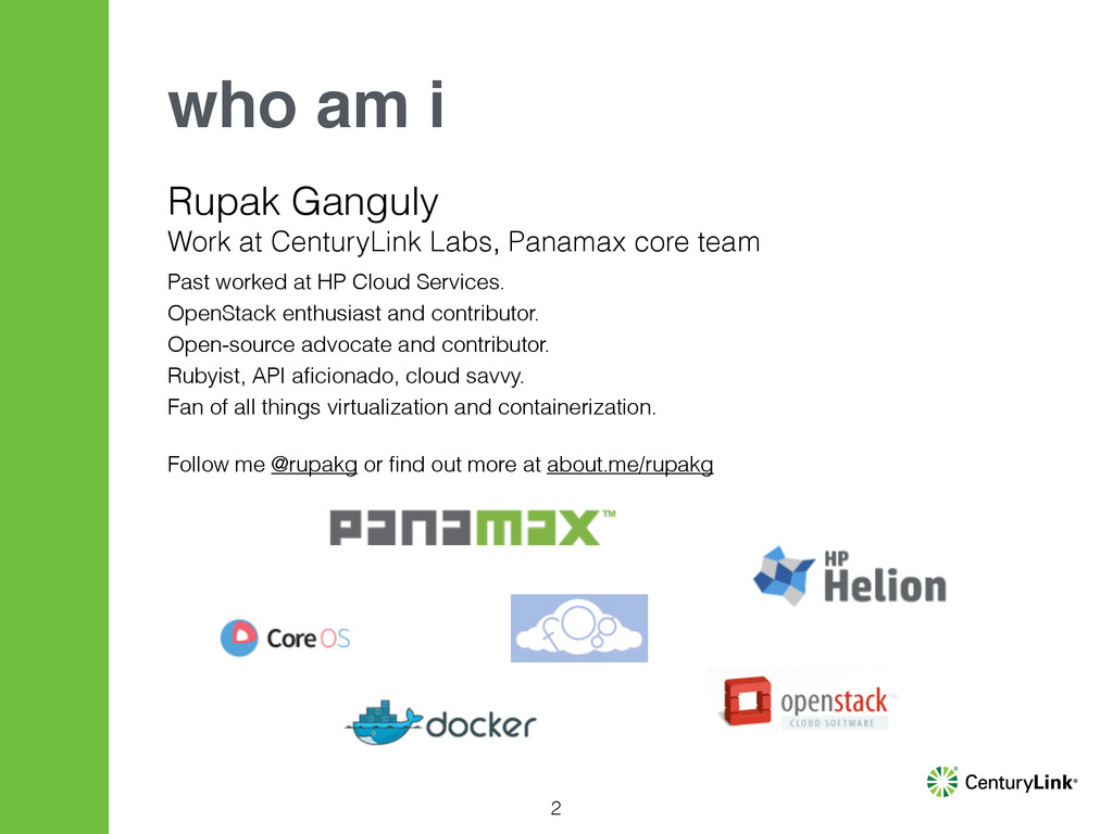 Rupak Ganguly Work at CenturyLink Labs, Panamax...