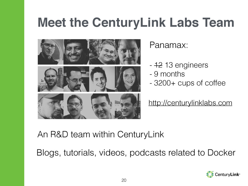 Meet the CenturyLink Labs Team An R&D team with...