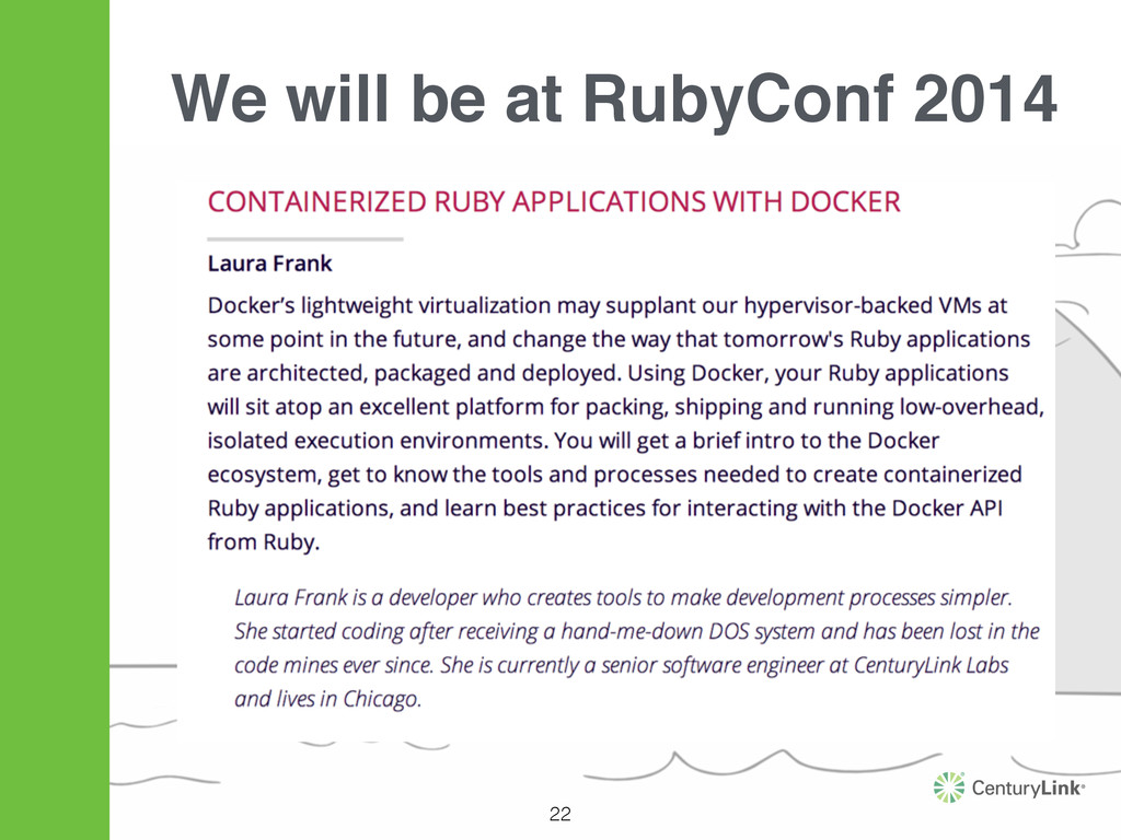 We will be at RubyConf 2014 22
