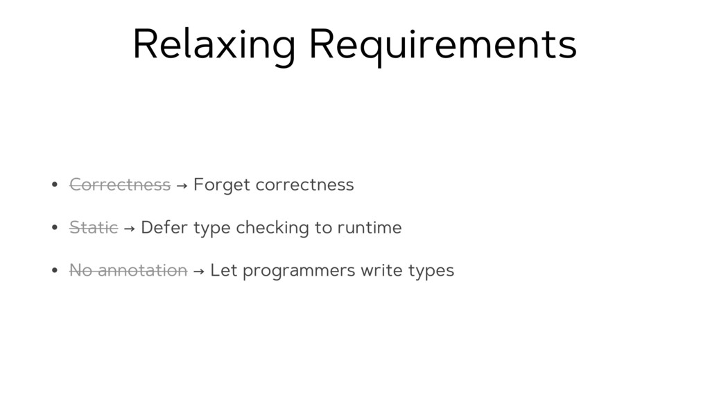 Relaxing Requirements • Correctness → Forget co...