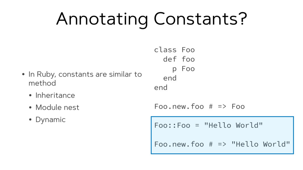 Annotating Constants? • In Ruby, constants are ...