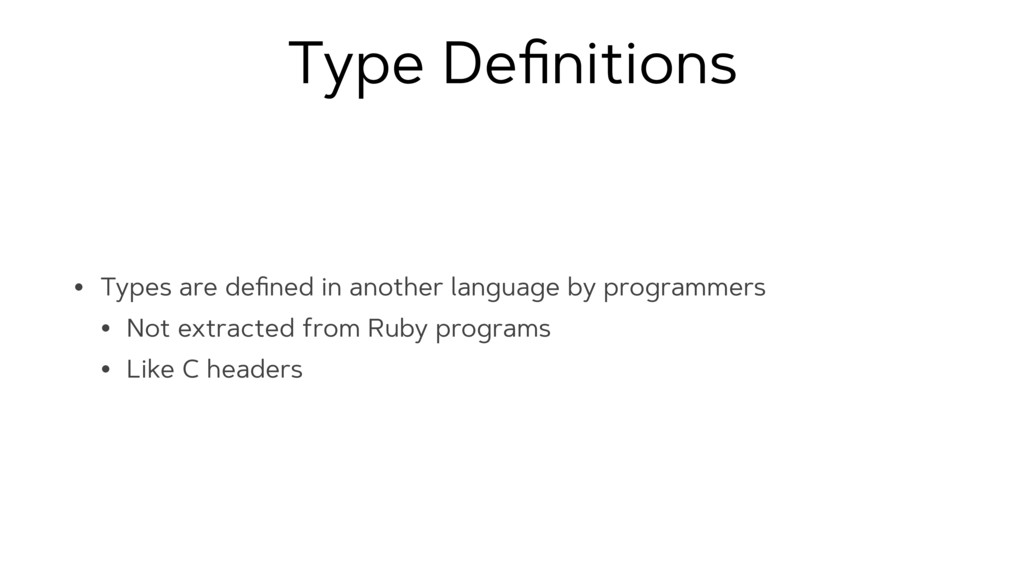 Type Definitions • Types are defined in another l...