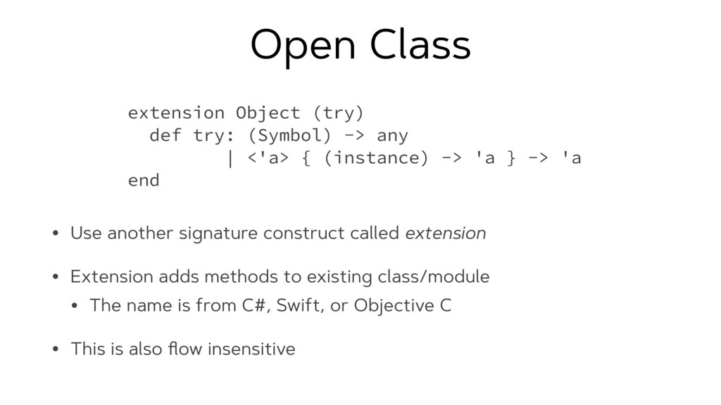 Open Class • Use another signature construct ca...