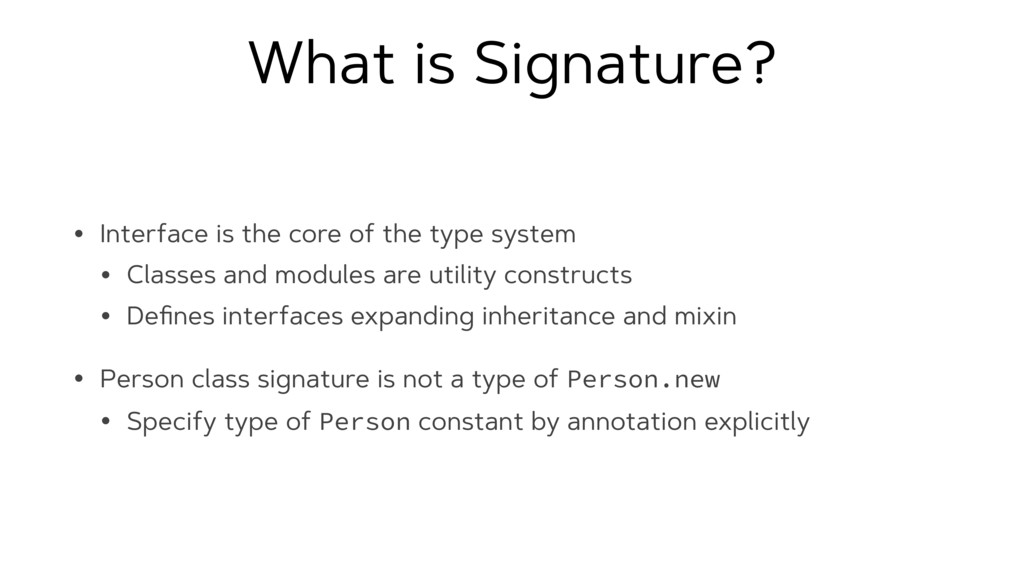 What is Signature? • Interface is the core of t...