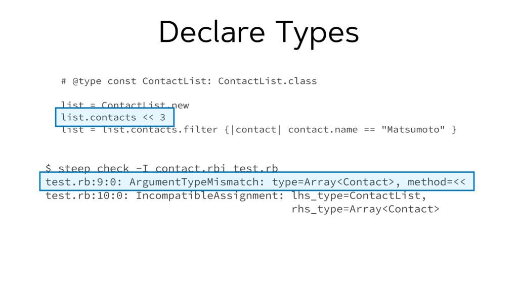 Declare Types # @type const ContactList: Contac...