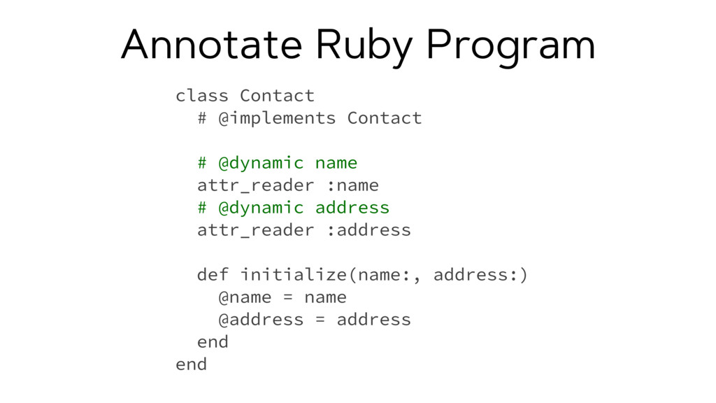 Annotate Ruby Program class Contact # @implemen...