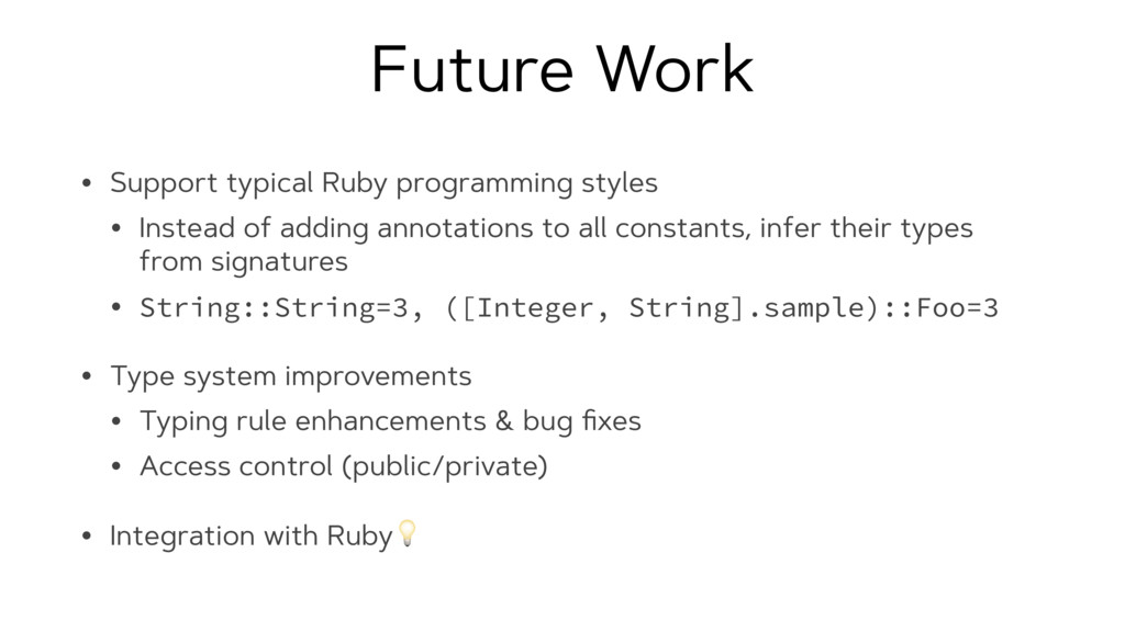 Future Work • Support typical Ruby programming ...