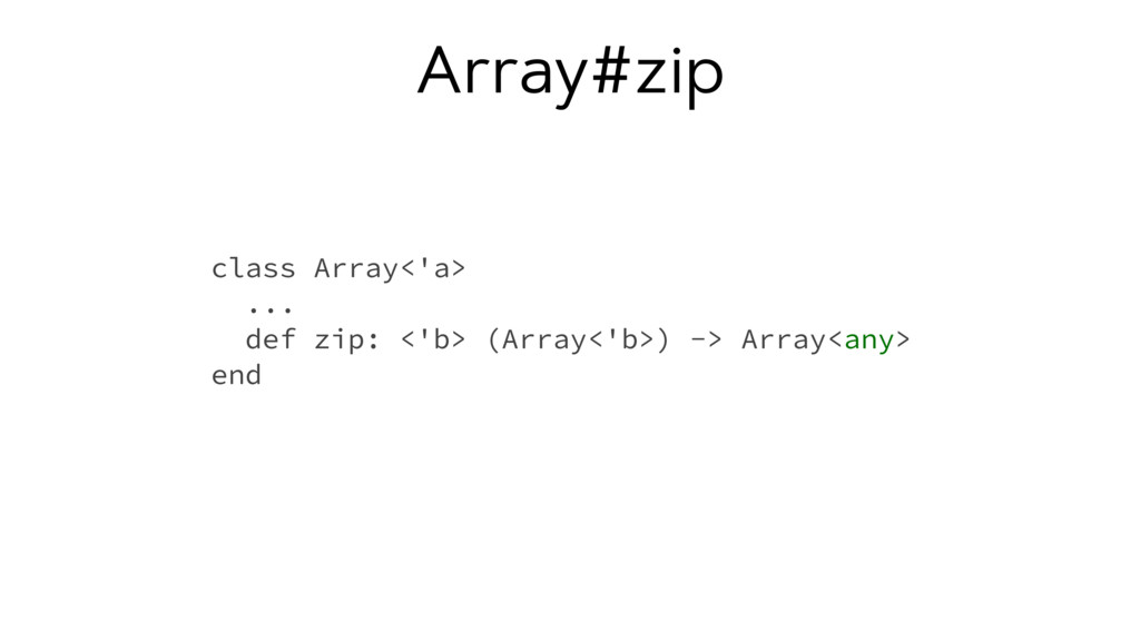 Array#zip class Array<'a> ... def zip: <'b> (Ar...