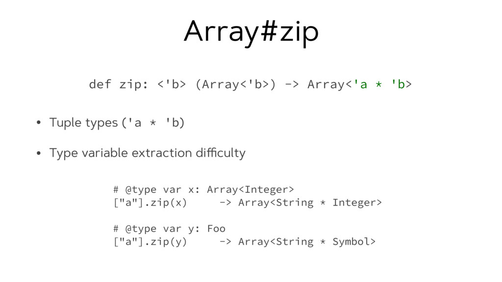 Array#zip • Tuple types ('a * 'b) • Type variab...