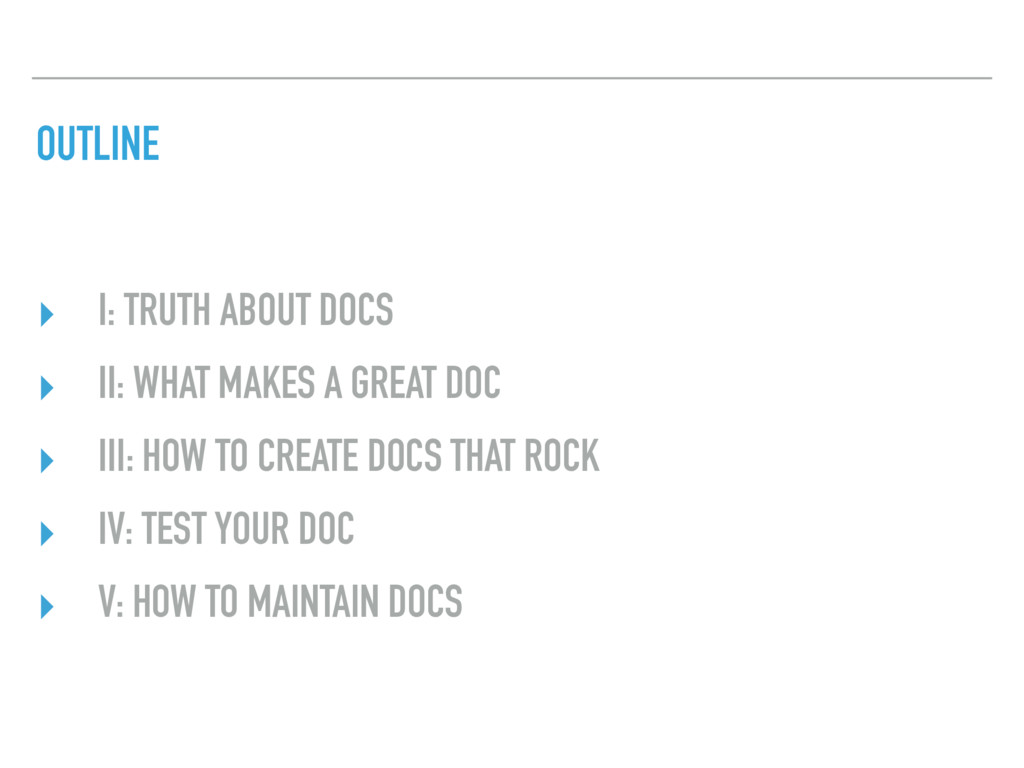 OUTLINE ‣ I: TRUTH ABOUT DOCS ‣ II: WHAT MAKES ...