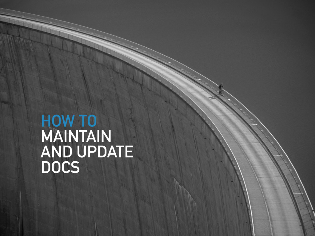 HOW TO MAINTAIN AND UPDATE DOCS