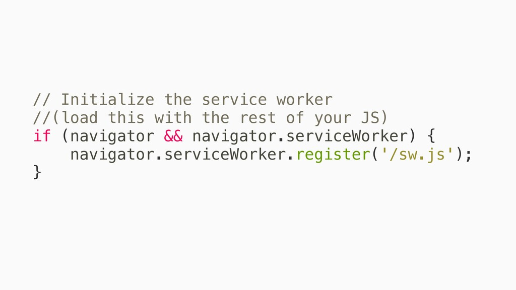 // Initialize the service worker //(load this ...