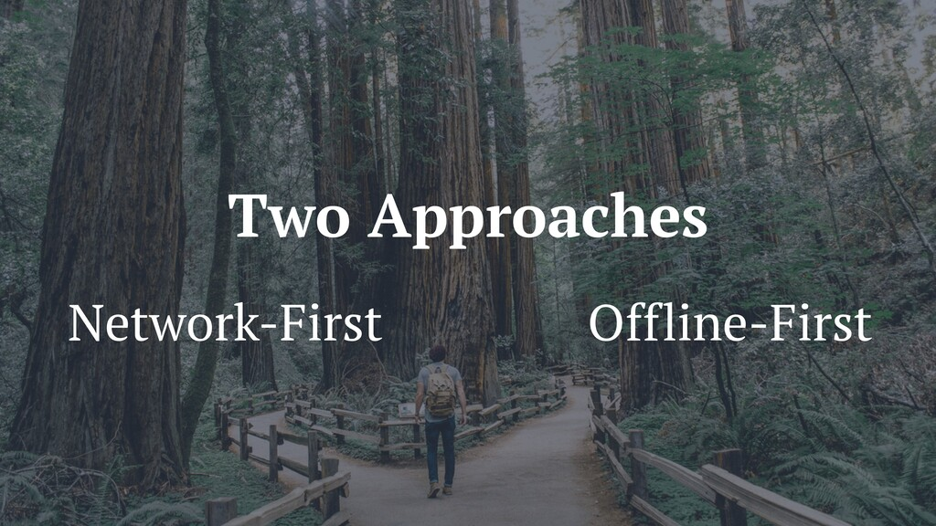 Two Approaches Network-First Offline-First