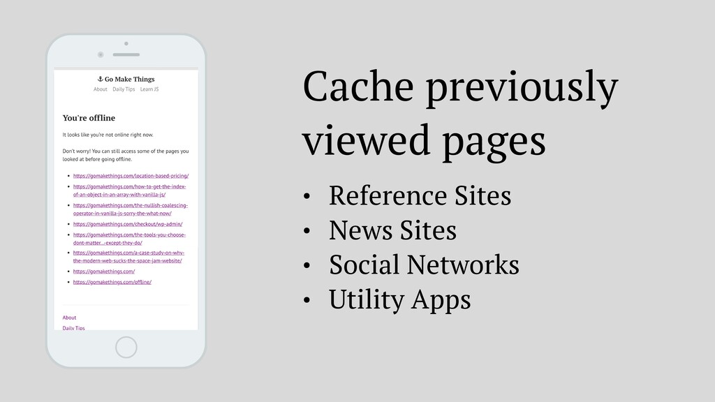 Cache previously viewed pages • Reference Sites...