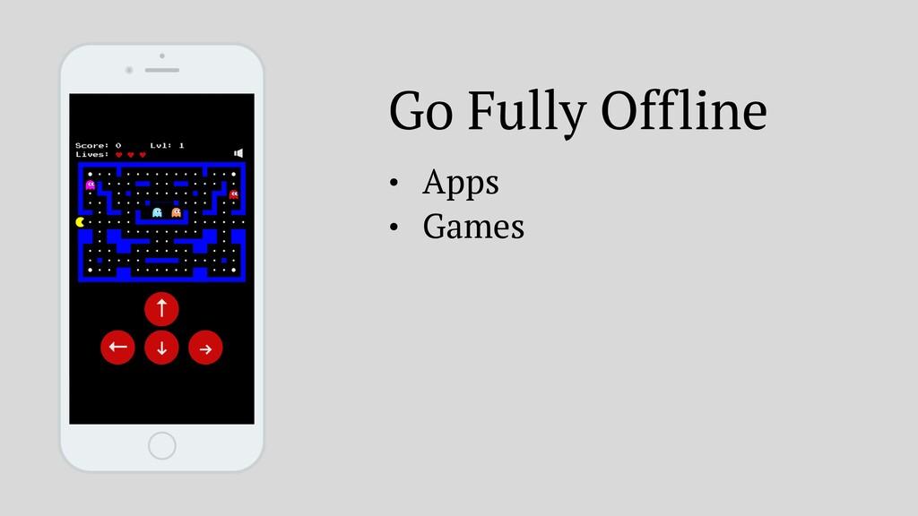 🚀 Go Fully Offline • Apps • Games