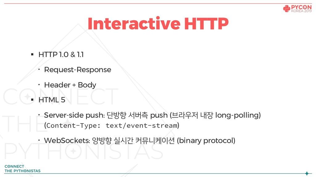 § HTTP 1.0 & 1.1 · Request-Response · Header + ...