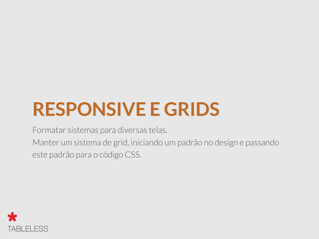 RESPONSIVE E GRIDS Formatar sistemas para diver...