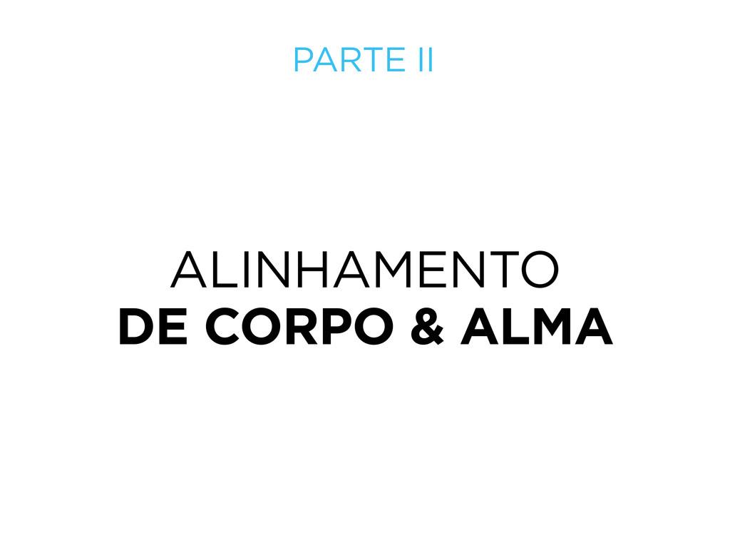 ALINHAMENTO DE CORPO & ALMA PARTE II