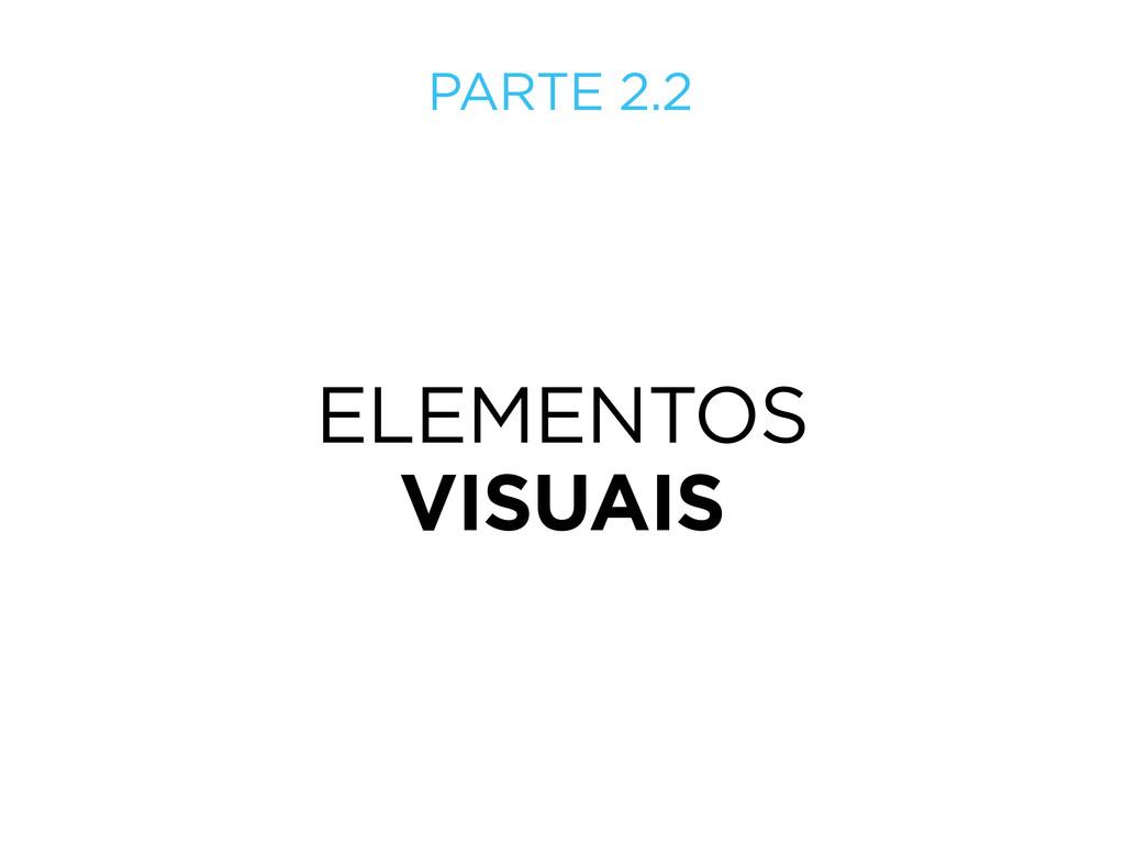 ELEMENTOS VISUAIS PARTE 2.2