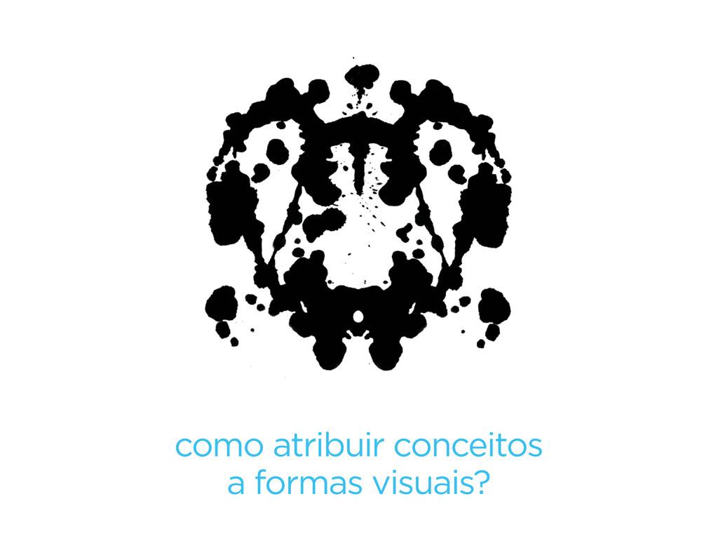 como atribuir conceitos a formas visuais?