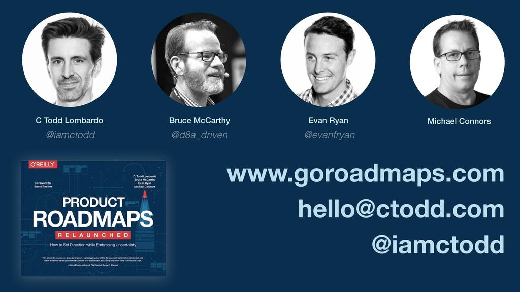 www.goroadmaps.com hello@ctodd.com @iamctodd C ...