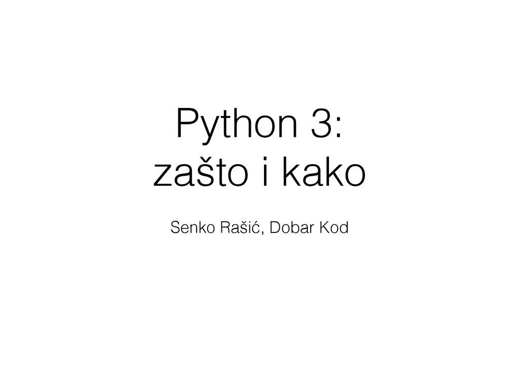 Python 3: zašto i kako Senko Rašić, Dobar Kod
