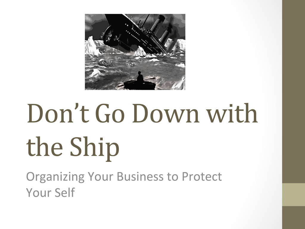 Don't Go Down with  the Ship ...
