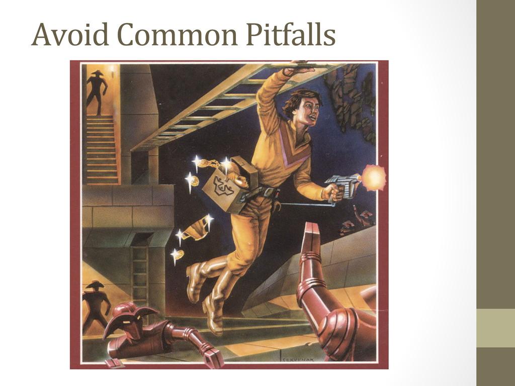 Avoid Common Pitfalls