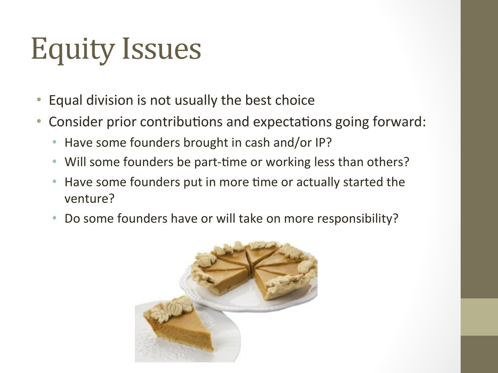 Equity Issues  • Equal division is...