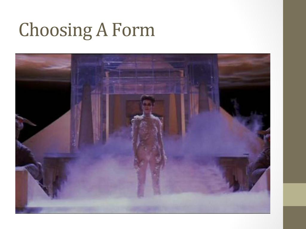 Choosing A Form